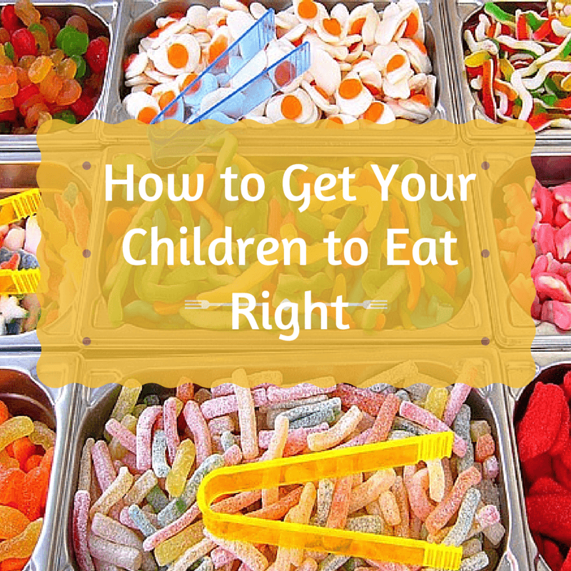 get your children to eat right