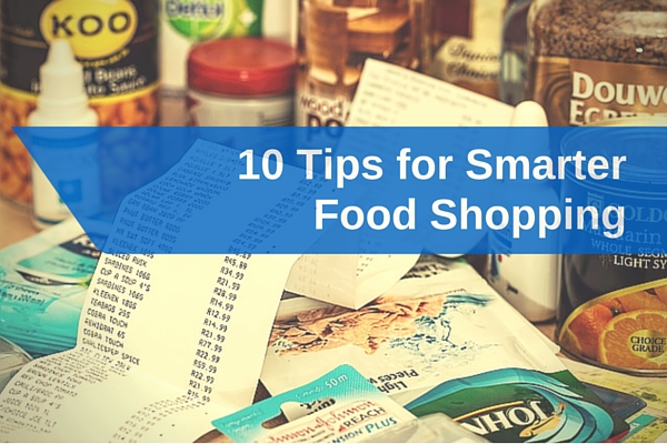 10 tips for smarter food shopping